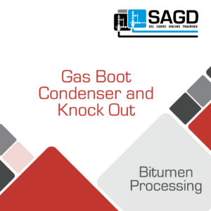 Gas Boot Condenser and Knock Out: SAGD Oil Sands Online Training