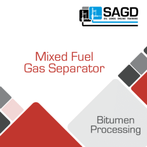 Mixed Fuel Gas Separator: SAGD Oil Sands Online Training