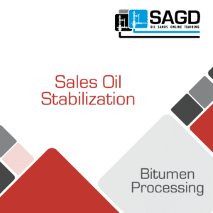 Sales Oil Stabilization: SAGD Oil Sands Online Training