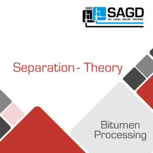Separation – Theory: SAGD Oil Sands Online Training