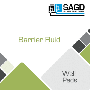 Barrier Fluid: SAGD Oil Sands Online Training