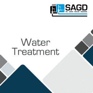 Water Treatment: SAGD Oil Sands Online Training Course