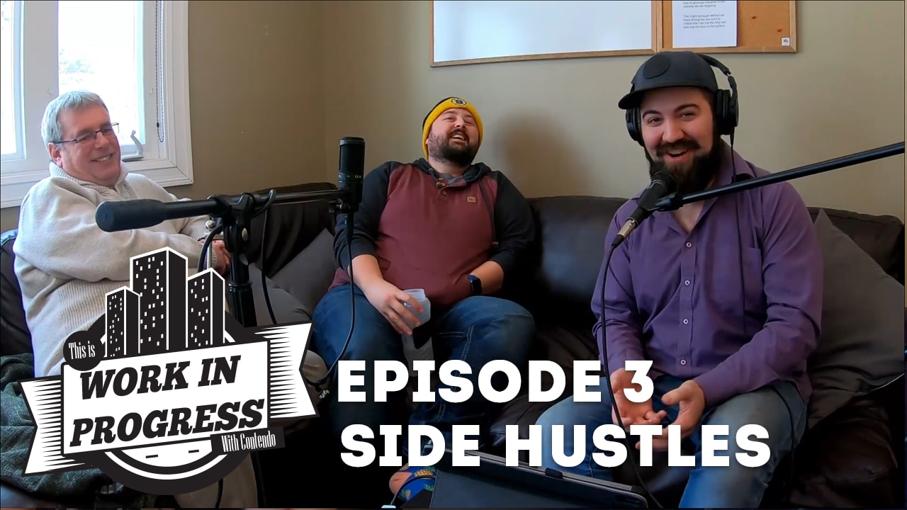 This is Work in Progress With Contendo – Episode 3 Side Hustles